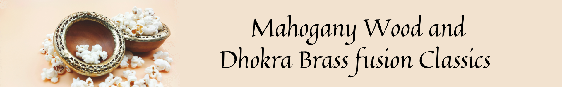 Dhokra - Brass and Wooden classics